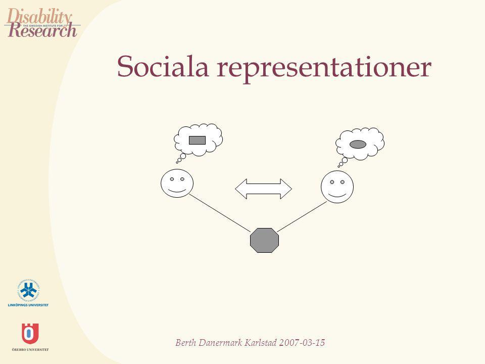 Berth Danermark Karlstad 2007-03-15 Sociala representationer