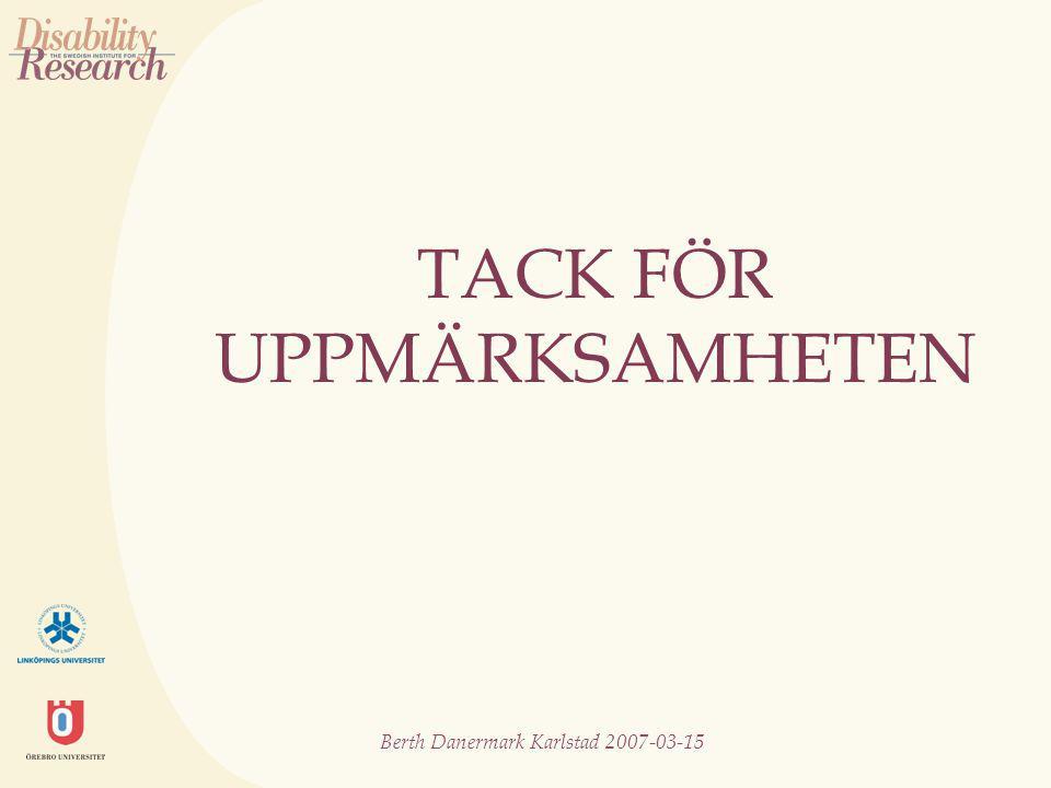 Berth Danermark Karlstad 2007-03-15 TACK FÖR UPPMÄRKSAMHETEN
