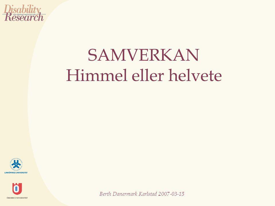 Berth Danermark Karlstad 2007-03-15 Samverka!