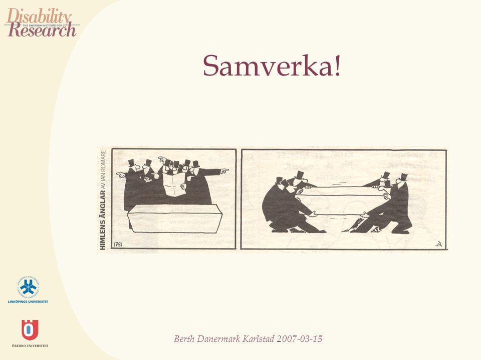 Berth Danermark Karlstad 2007-03-15 Det demokratiska samtalet Olika synsätt ställs mot varandra Utrymme ges för argumentering Tolerans och respekt (lyssna på argumenten) Vilja att komma överens
