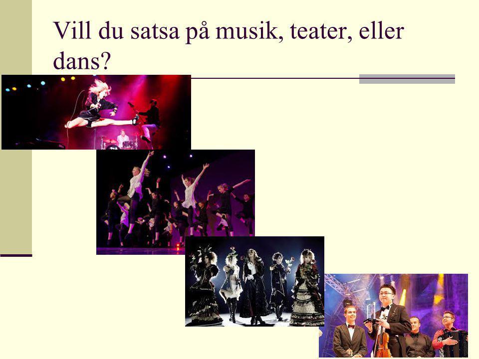 Vill du satsa på musik, teater, eller dans?