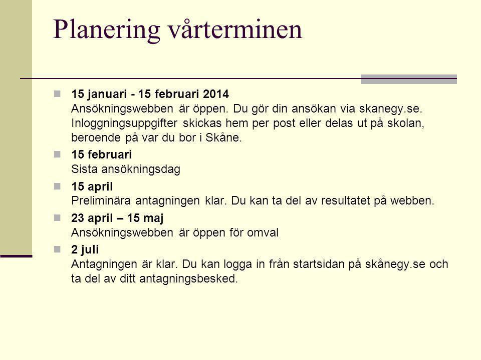 Planering vårterminen 15 januari - 15 februari 2014 Ansökningswebben är öppen.