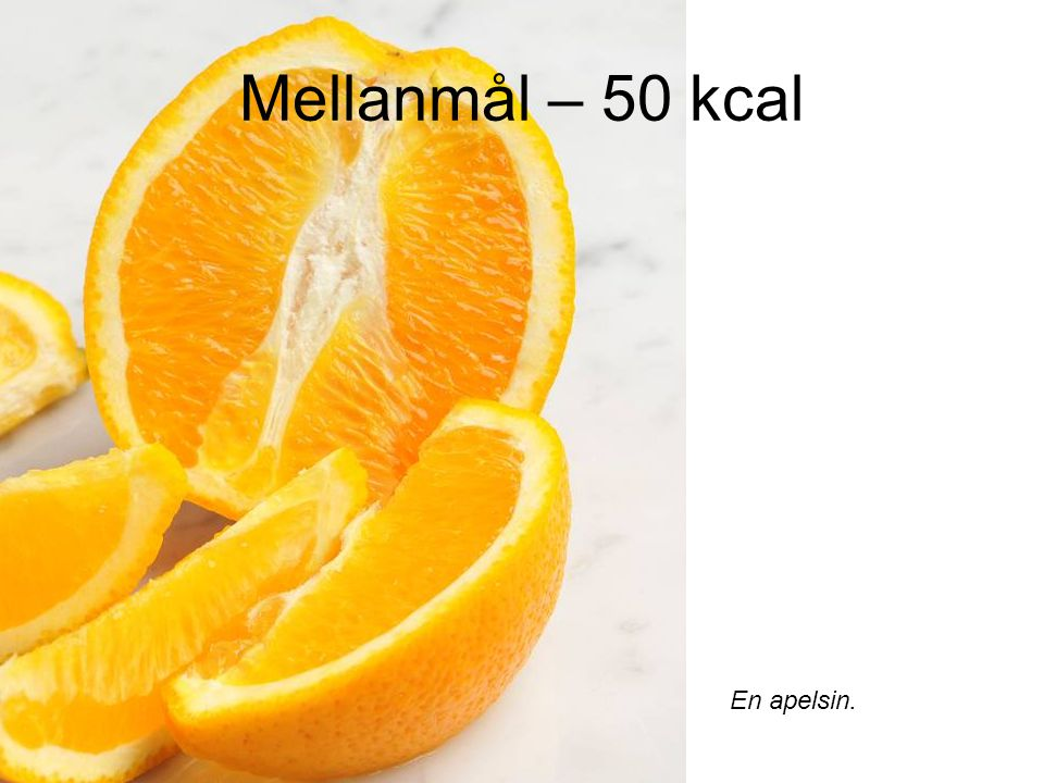 Lunch – 530 kcal Bulgursallad med 175 g kokt bulgur, tomat 50 g, persilja 5 g, rapsolja 15 g.