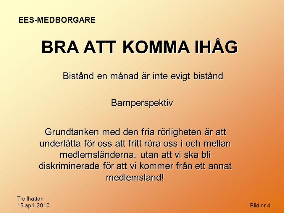 Trollhättan 15 april 2010 Bild nr 35 Förbiseendefel ÄNDRA GYNNANDE BESLUT