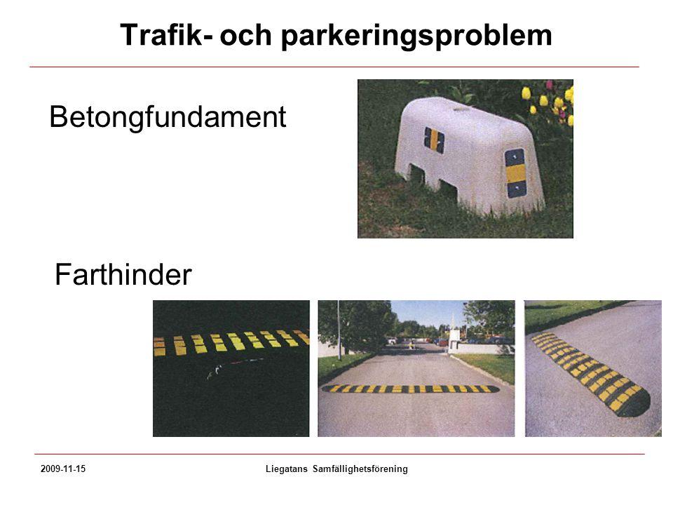 Trafik- och parkeringsproblem Betongfundament 2009-11-15Liegatans Samfällighetsförening Farthinder