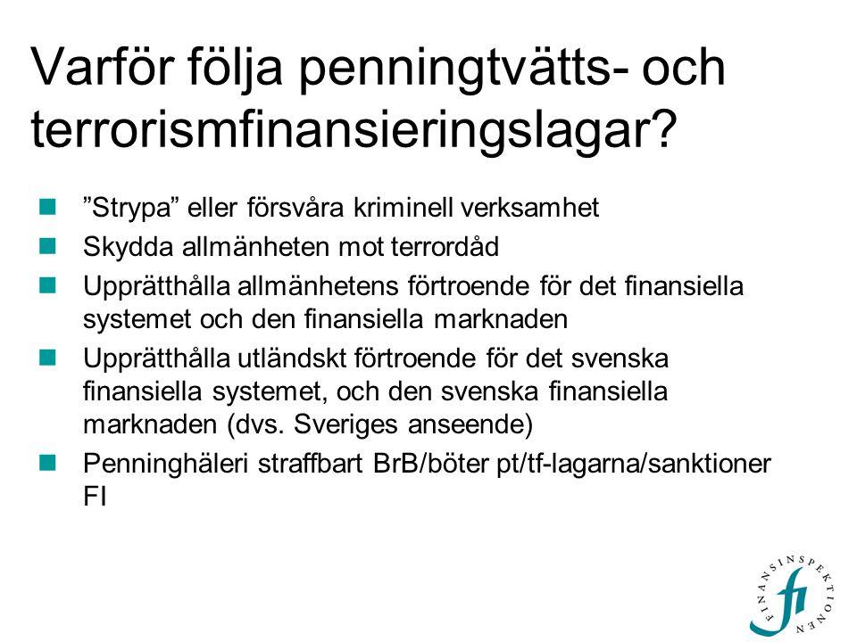 """Varför följa penningtvätts- och terrorismfinansieringslagar? """"Strypa"""" eller försvåra kriminell verksamhet Skydda allmänheten mot terrordåd Upprätthåll"""