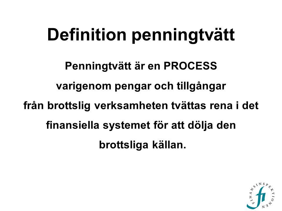 Penningtvätt är en PROCESS varigenom pengar och tillgångar från brottslig verksamheten tvättas rena i det finansiella systemet för att dölja den brott