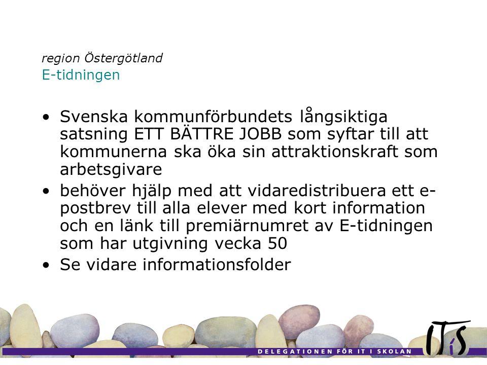Svenska kommunförbundets långsiktiga satsning ETT BÄTTRE JOBB som syftar till att kommunerna ska öka sin attraktionskraft som arbetsgivare behöver hjälp med att vidaredistribuera ett e- postbrev till alla elever med kort information och en länk till premiärnumret av E-tidningen som har utgivning vecka 50 Se vidare informationsfolder region Östergötland E-tidningen