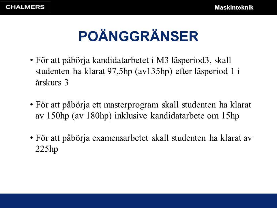 Maskinteknik Civingstudenter inskrivna 04 och senare skall under vårterminen (lp3 och lp4) i åk 3 göra ett kandidatarbete.