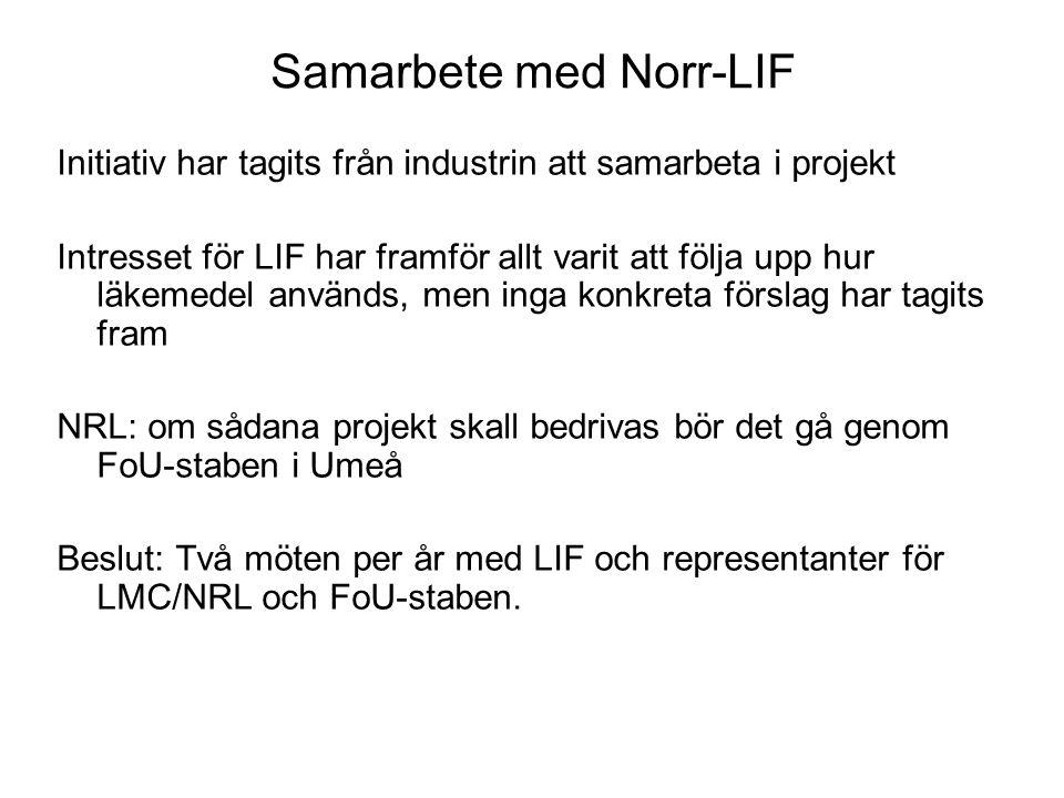 Samarbete med Norr-LIF Initiativ har tagits från industrin att samarbeta i projekt Intresset för LIF har framför allt varit att följa upp hur läkemede