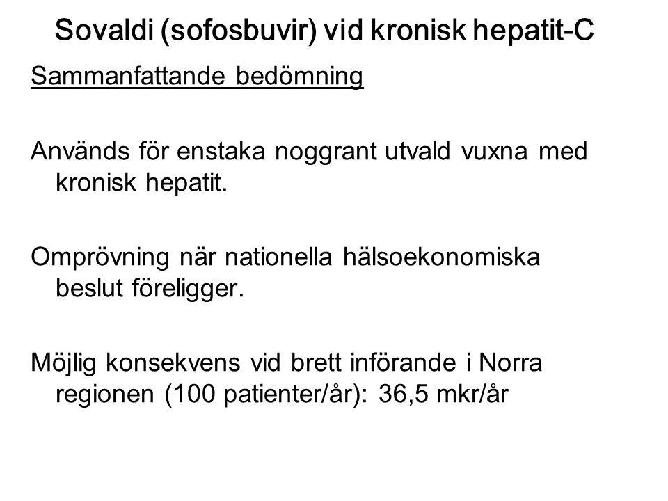 Sovaldi (sofosbuvir) vid kronisk hepatit-C Sammanfattande bedömning Används för enstaka noggrant utvald vuxna med kronisk hepatit. Omprövning när nati