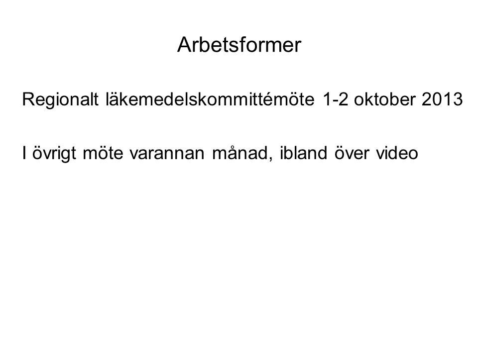 Arbetsformer Regionalt läkemedelskommittémöte 1-2 oktober 2013 I övrigt möte varannan månad, ibland över video