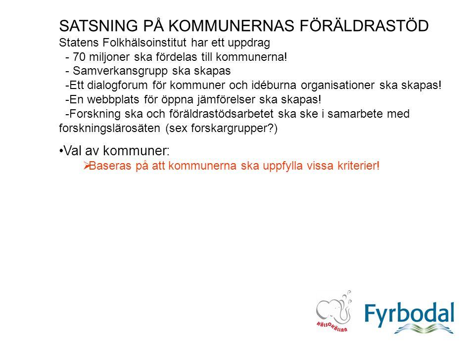 SATSNING PÅ KOMMUNERNAS FÖRÄLDRASTÖD Statens Folkhälsoinstitut har ett uppdrag - 70 miljoner ska fördelas till kommunerna.