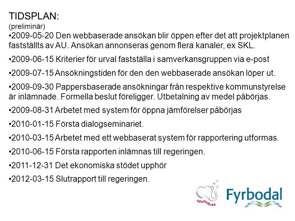 TIDSPLAN: (preliminär) 2009-05-20 Den webbaserade ansökan blir öppen efter det att projektplanen fastställts av AU.