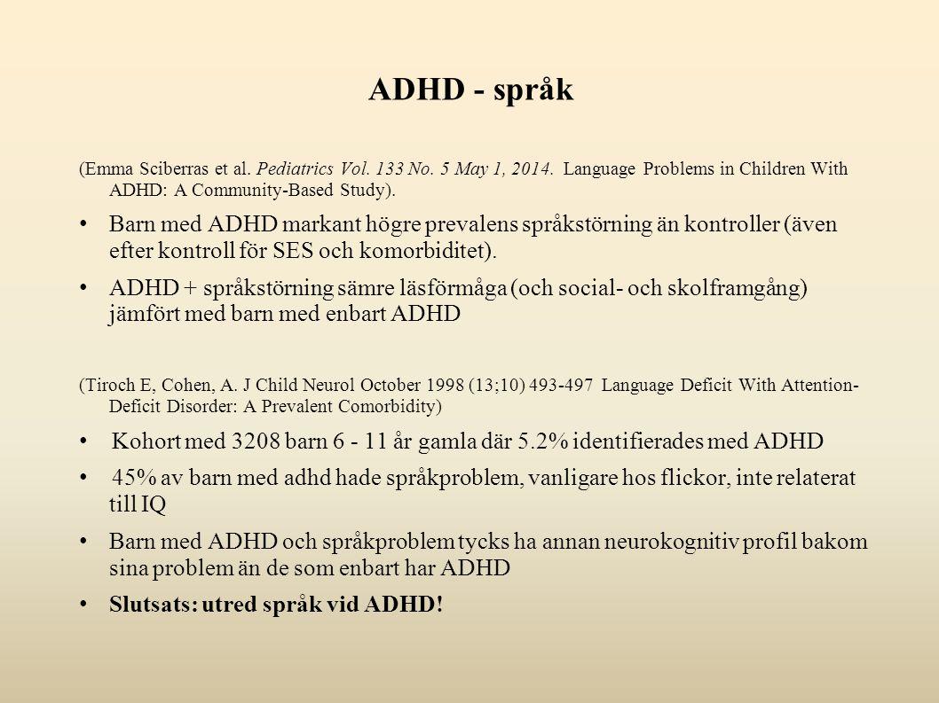 ADHD - språk (Emma Sciberras et al. Pediatrics Vol. 133 No. 5 May 1, 2014. Language Problems in Children With ADHD: A Community-Based Study). Barn med
