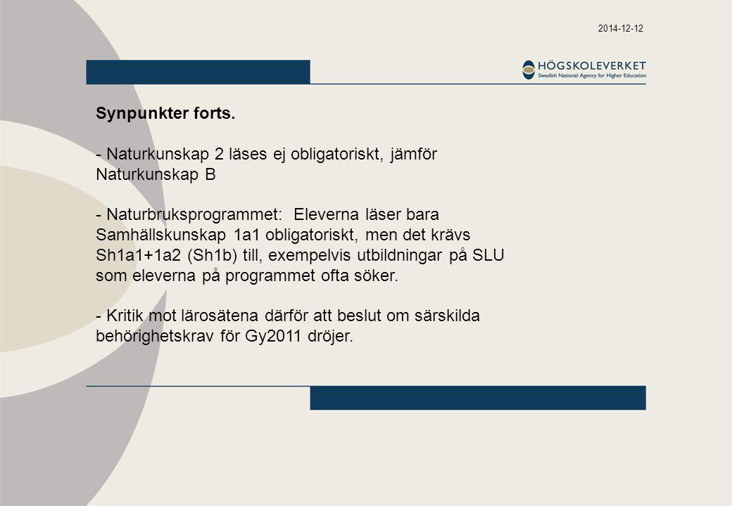 2014-12-12 Synpunkter forts. - Naturkunskap 2 läses ej obligatoriskt, jämför Naturkunskap B - Naturbruksprogrammet: Eleverna läser bara Samhällskunska