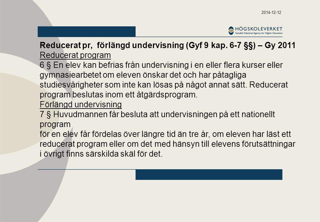 2014-12-12 Reducerat pr, förlängd undervisning (Gyf 9 kap.