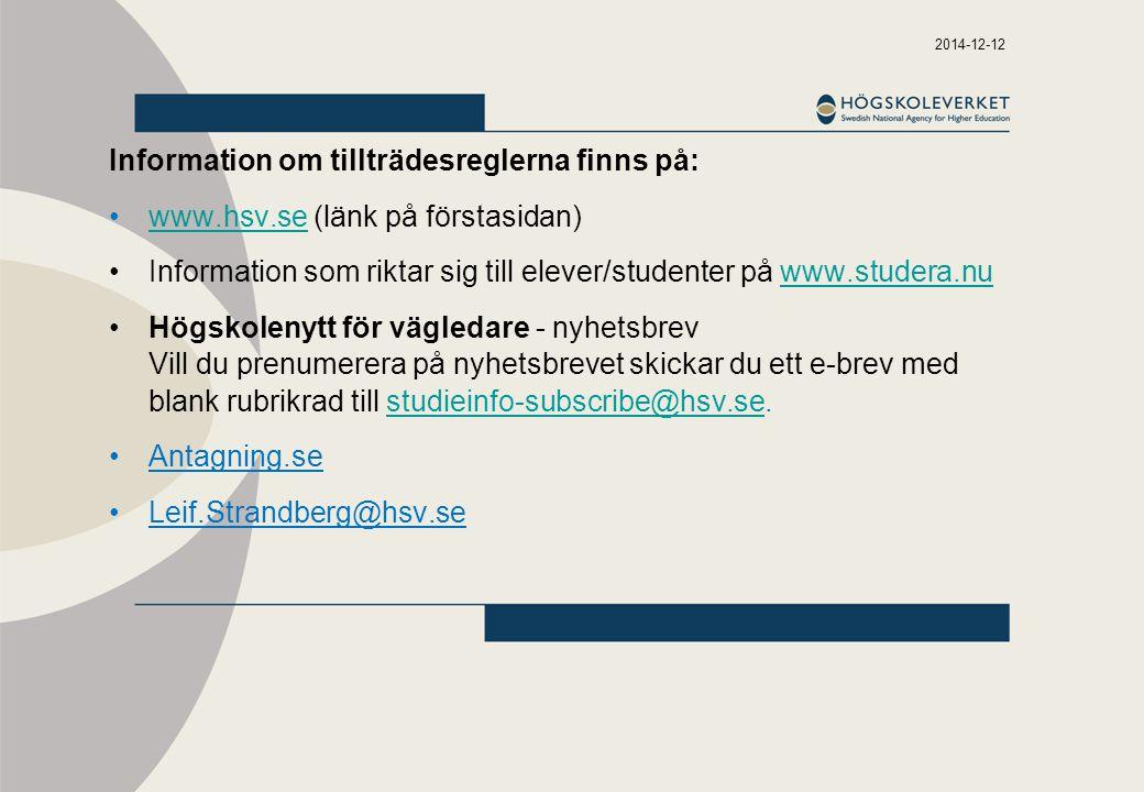 2014-12-12 Information om tillträdesreglerna finns på: www.hsv.se (länk på förstasidan)www.hsv.se Information som riktar sig till elever/studenter på