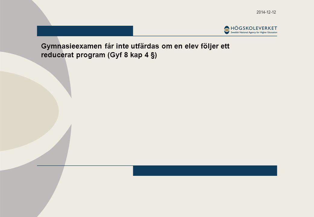 2014-12-12 Gymnasieexamen får inte utfärdas om en elev följer ett reducerat program (Gyf 8 kap 4 §)