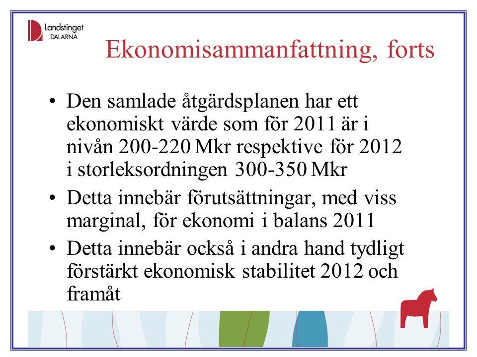 Ekonomisammanfattning, forts Den samlade åtgärdsplanen har ett ekonomiskt värde som för 2011 är i nivån 200-220 Mkr respektive för 2012 i storleksordn