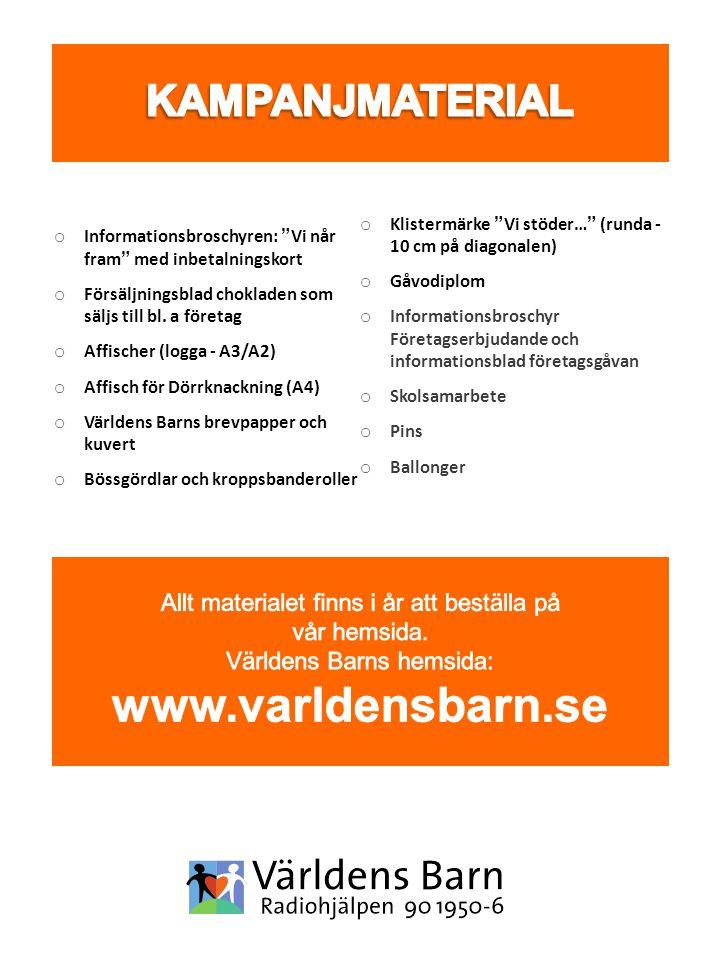 o Informationsbroschyren: Vi når fram med inbetalningskort o Försäljningsblad chokladen som säljs till bl.