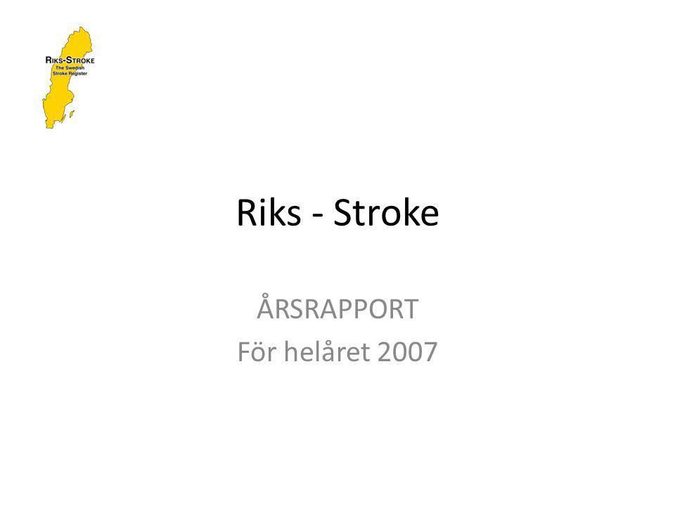 Riks - Stroke ÅRSRAPPORT För helåret 2007
