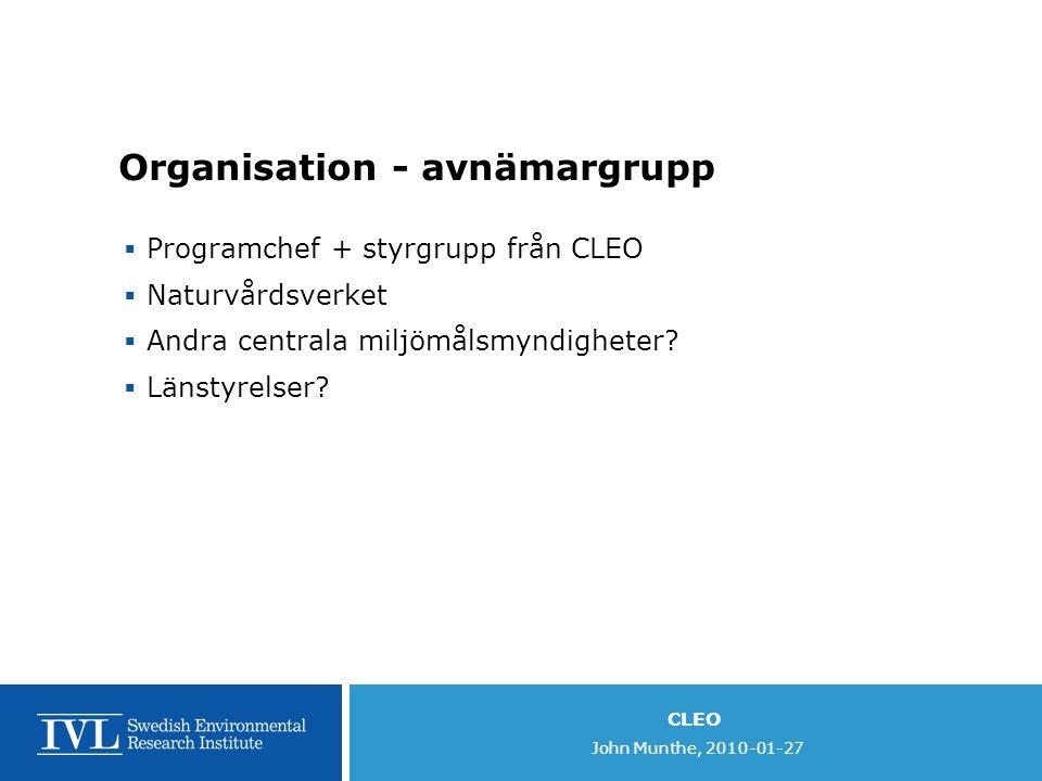 CLEO John Munthe, 2010-01-27 Viktiga påpekande från utvärderingen  Struktur, tidsplan och leveranser.