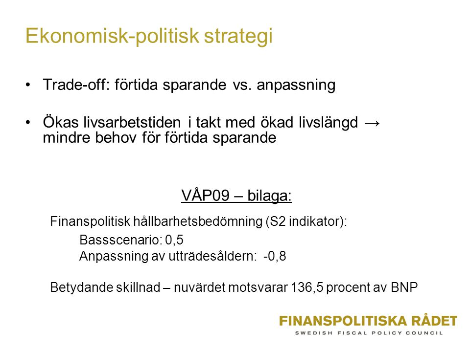 Ekonomisk-politisk strategi Trade-off: förtida sparande vs.