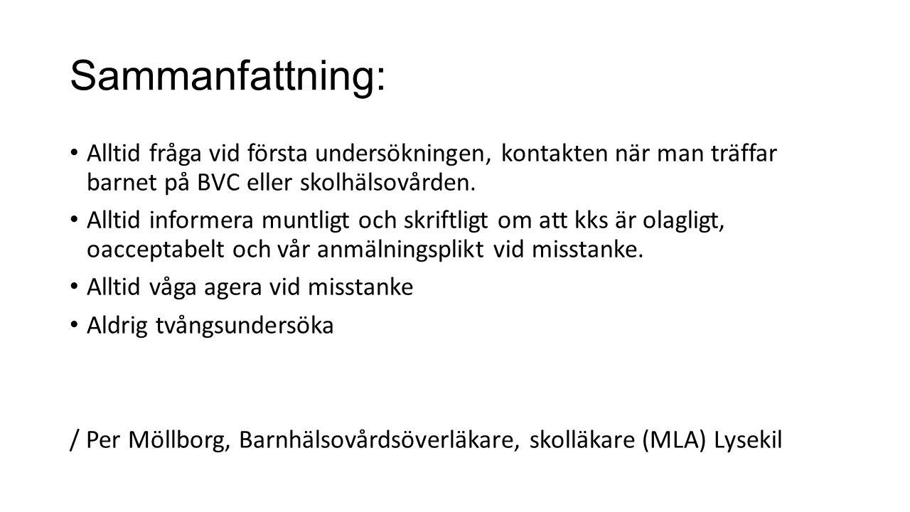 Sammanfattning: Alltid fråga vid första undersökningen, kontakten när man träffar barnet på BVC eller skolhälsovården.
