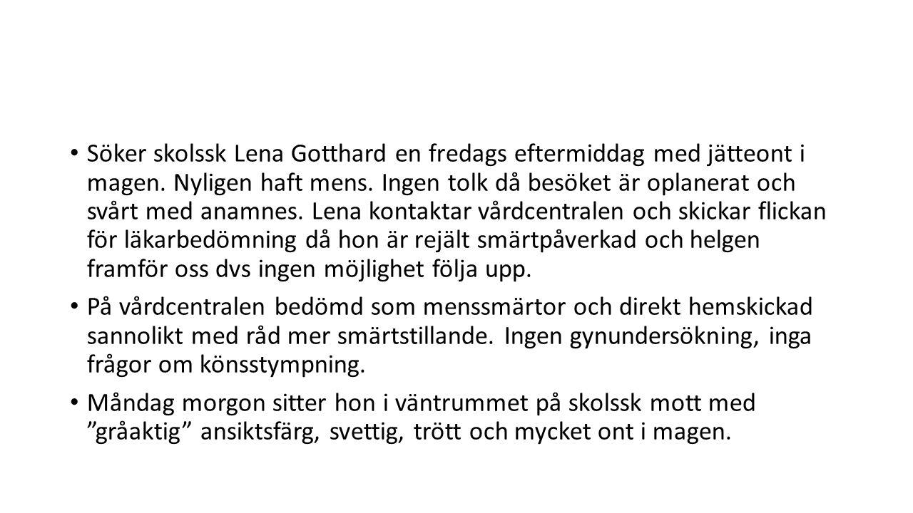 Söker skolssk Lena Gotthard en fredags eftermiddag med jätteont i magen.