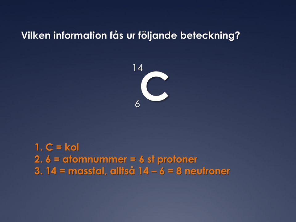 C14 6 Vilken information fås ur följande beteckning.