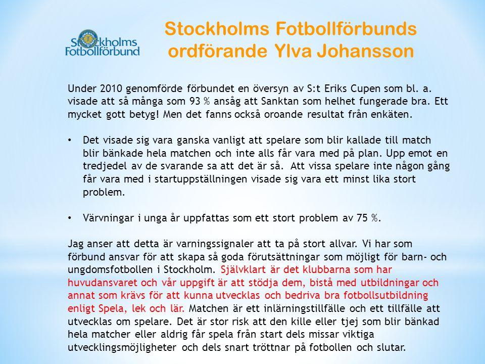 Under 2010 genomförde förbundet en översyn av S:t Eriks Cupen som bl.