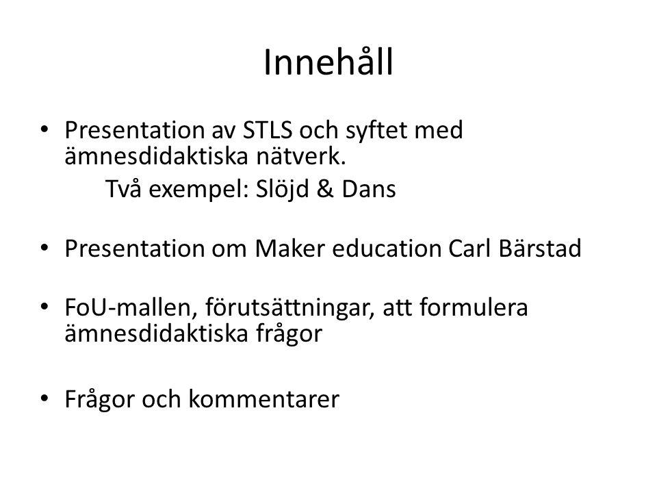 Innehåll Presentation av STLS och syftet med ämnesdidaktiska nätverk.
