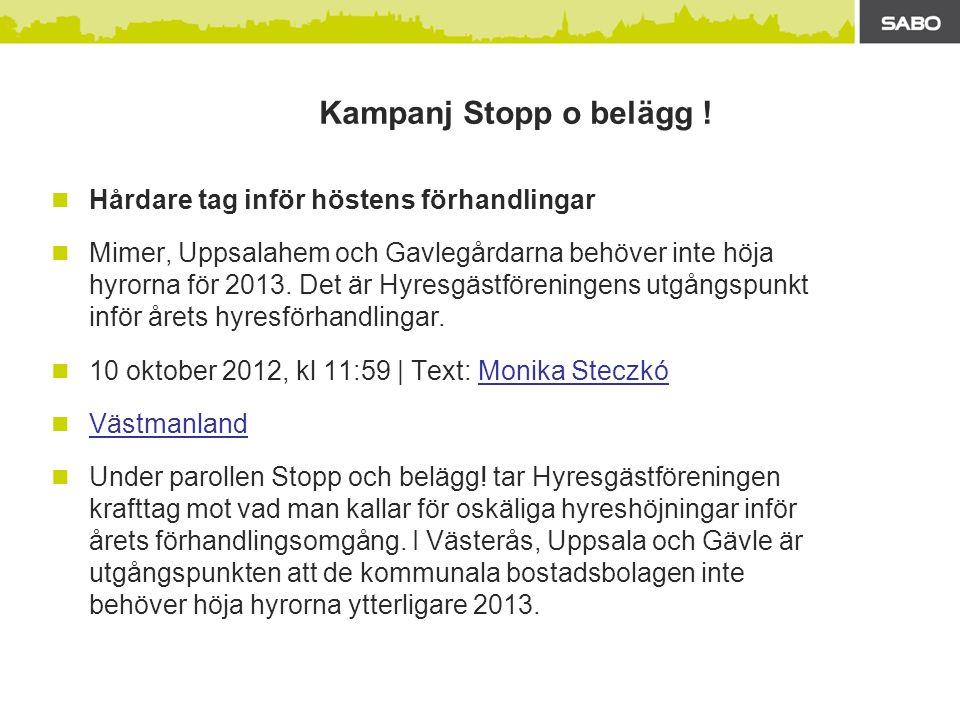 Hårdare tag inför höstens förhandlingar Mimer, Uppsalahem och Gavlegårdarna behöver inte höja hyrorna för 2013. Det är Hyresgästföreningens utgångspun