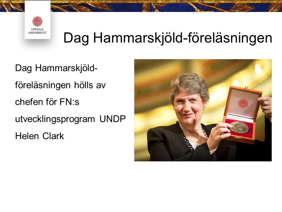 Dag Hammarskjöld-föreläsningen Dag Hammarskjöld- föreläsningen hölls av chefen för FN:s utvecklingsprogram UNDP Helen Clark