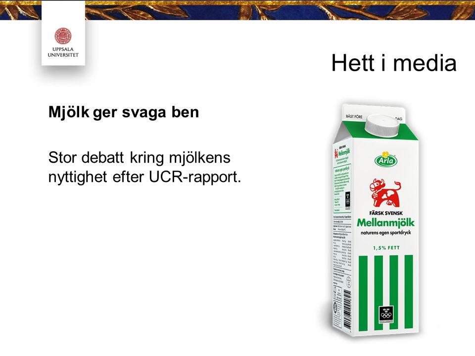 Hett i media Mjölk ger svaga ben Stor debatt kring mjölkens nyttighet efter UCR-rapport.