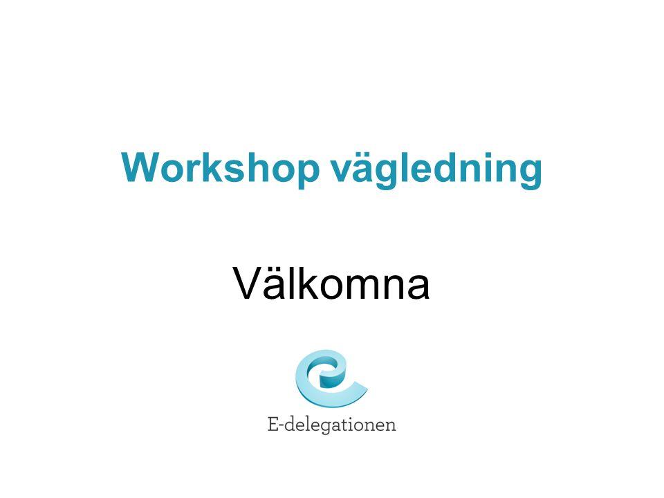 Workshop vägledning Välkomna