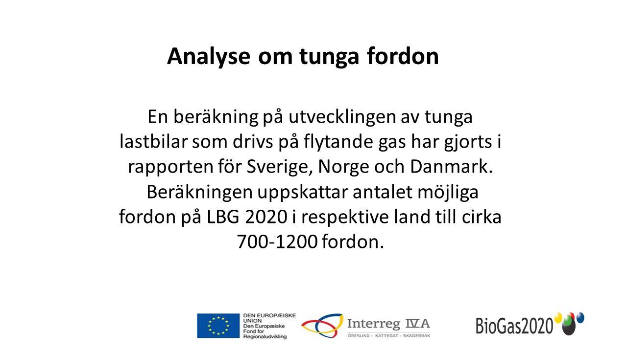En beräkning på utvecklingen av tunga lastbilar som drivs på flytande gas har gjorts i rapporten för Sverige, Norge och Danmark. Beräkningen uppskatta