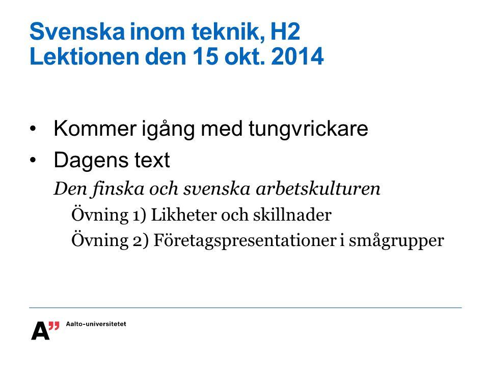 Svenska inom teknik, H2 Lektionen den 15 okt.