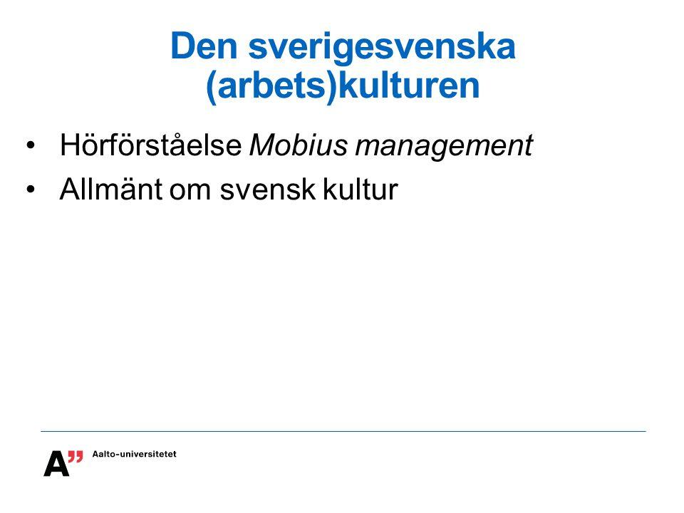 Den sverigesvenska (arbets)kulturen Hörförståelse Mobius management Allmänt om svensk kultur