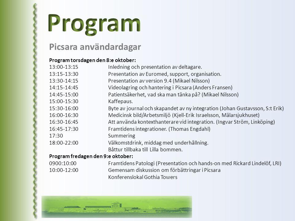 Picsara användardagar Program torsdagen den 8:e oktober: 13:00-13:15 Inledning och presentation av deltagare. 13:15-13:30 Presentation av Euromed, sup