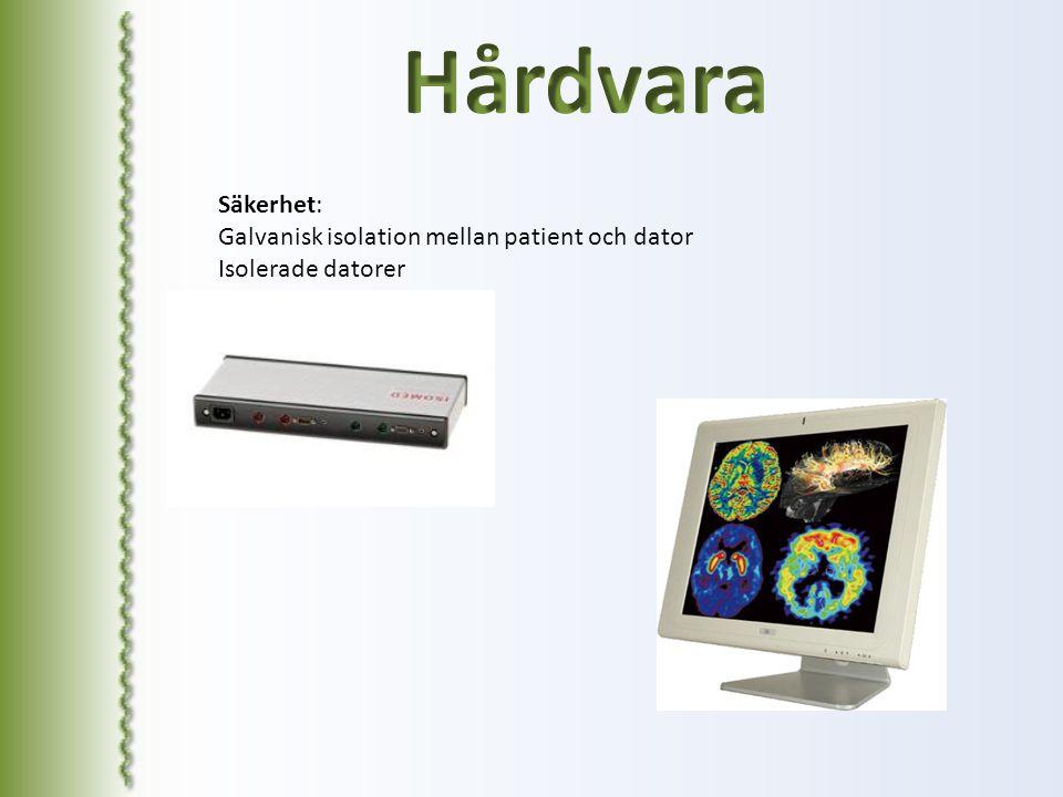 Säkerhet: Galvanisk isolation mellan patient och dator Isolerade datorer