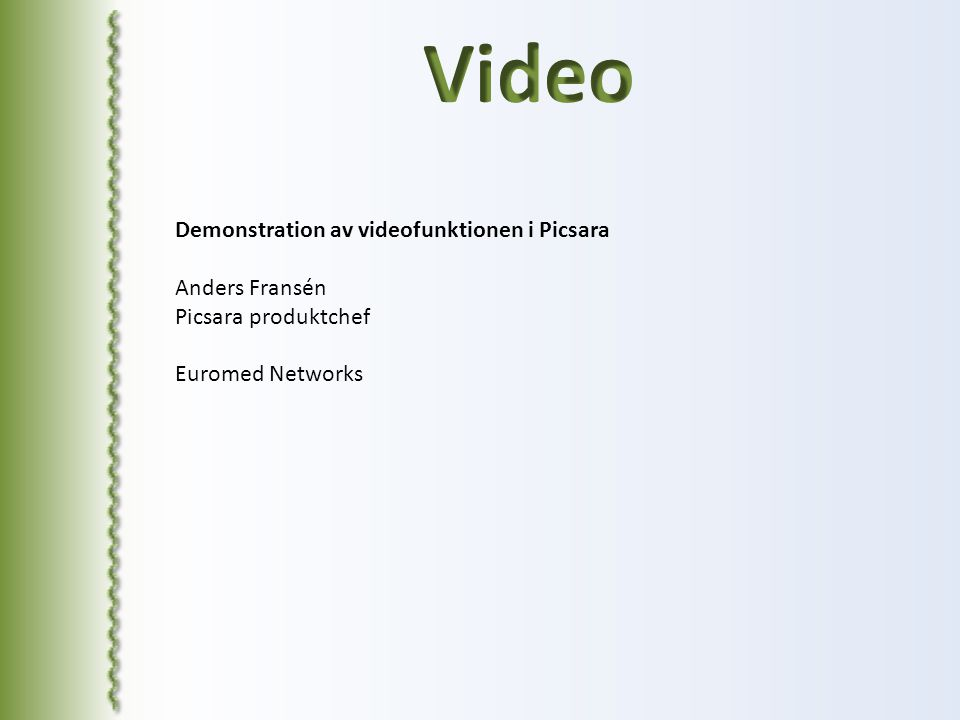 Demonstration av videofunktionen i Picsara Anders Fransén Picsara produktchef Euromed Networks