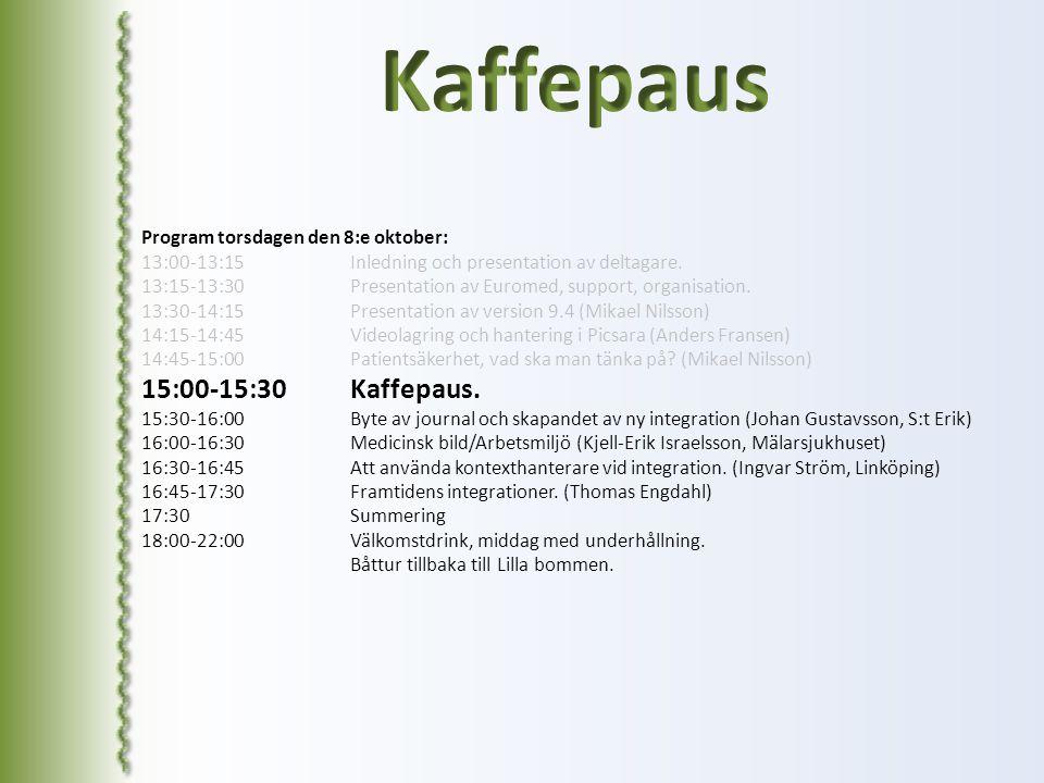 Program torsdagen den 8:e oktober: 13:00-13:15 Inledning och presentation av deltagare. 13:15-13:30 Presentation av Euromed, support, organisation. 13