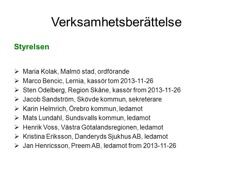 Verksamhetsberättelse Styrelsen  Maria Kolak, Malmö stad, ordförande  Marco Bencic, Lernia, kassör tom 2013-11-26  Sten Odelberg, Region Skåne, kas