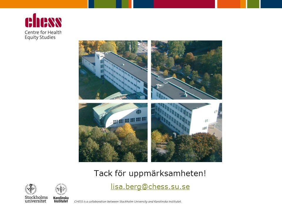 Tack för uppmärksamheten! lisa.berg@chess.su.se
