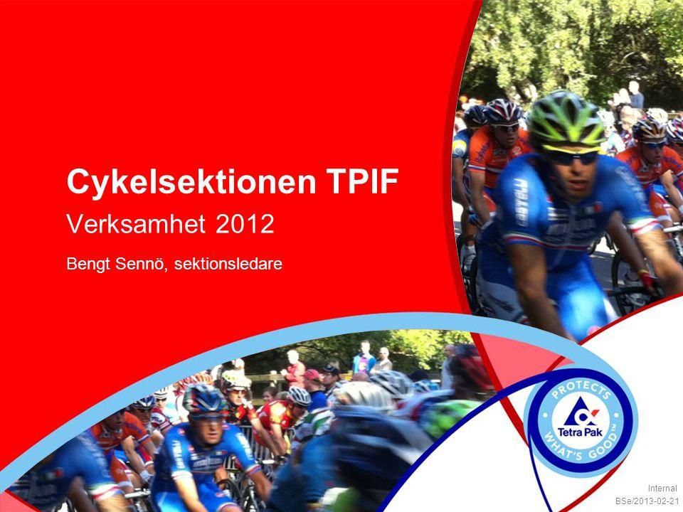 Cykelsektionen TPIF Verksamhet 2012 Bengt Sennö, sektionsledare BSe/2013-02-21 Internal