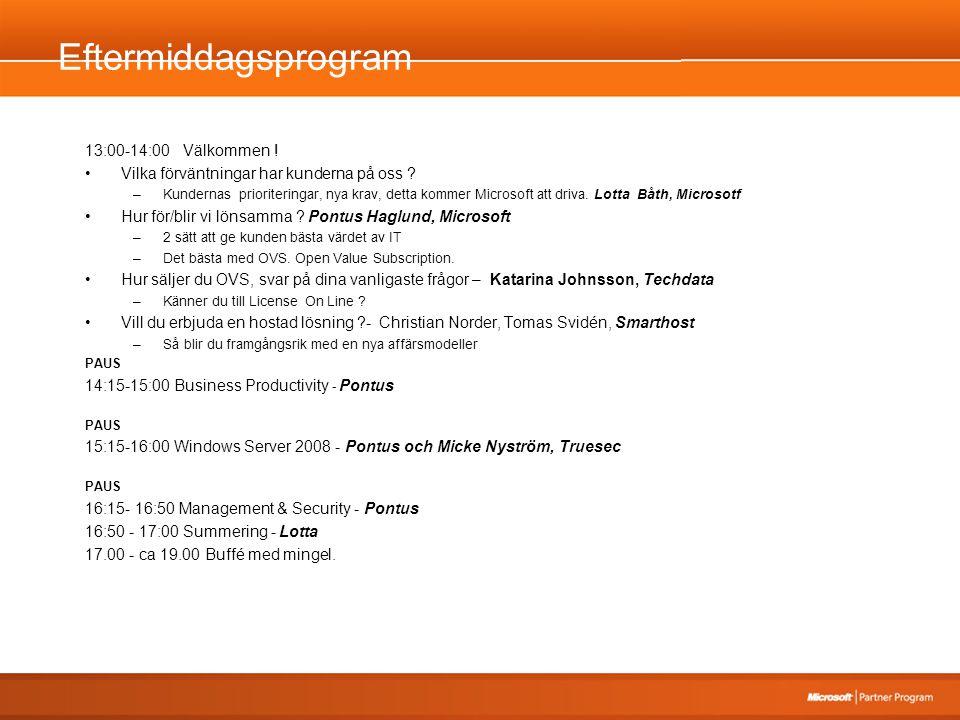 Eftermiddagsprogram 13:00-14:00 Välkommen . Vilka förväntningar har kunderna på oss .