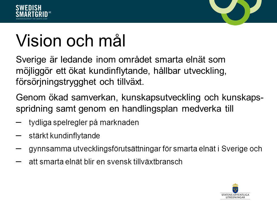 Vision och mål Sverige är ledande inom området smarta elnät som möjliggör ett ökat kundinflytande, hållbar utveckling, försörjningstrygghet och tillväxt.