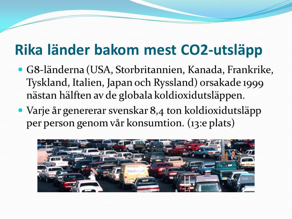 Rika länder bakom mest CO2-utsläpp G8-länderna (USA, Storbritannien, Kanada, Frankrike, Tyskland, Italien, Japan och Ryssland) orsakade 1999 nästan hä